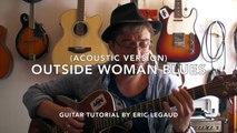 Cours guitare acoustique - Outside woman blues (Eric Clapton) + TABS