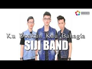 SIJI Band - Ku Doakan Kau Bahagia (Official Lyric Video)