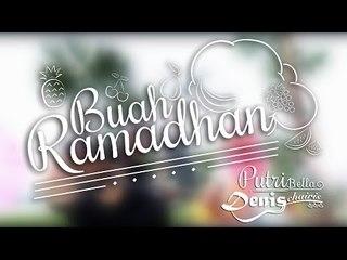 Putri Bella & Denis Chairis - Buah Ramadhan [Official Music Video]