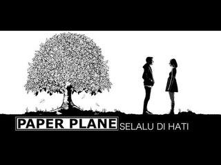 Paper Plane - Selalu Di Hati (Official Music Video)
