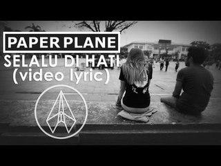 Paper Plane - Selalu Di Hati (Official Lyric Video)