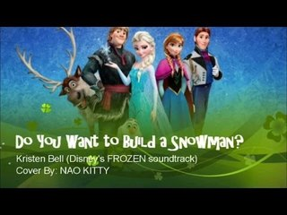 Do you want to build a snowman? (Disney's Frozen Soundtrack cover by NaoKitty)