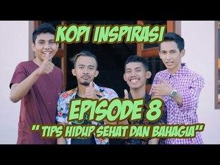 """Kopi Inspirasi - Episode 8 """" Tips Hidup Sehat dan Bahagia  """""""