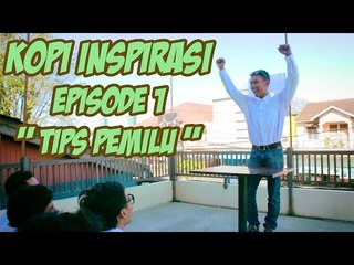 "Kopi Inspirasi - Episode 1 "" Tips Pemilihan Umum 2014 """