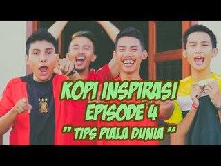 """Kopi Inspirasi - Episode 4 """" Tips Nonton Piala Dunia  """""""