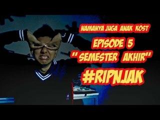 "Namanya Juga Anak Kost - Episode 5 Semester ""Akhir"" ?"