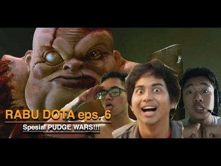 Rabu Dota - Eps 6: Pudge Wars (WITH REZA ARAP)