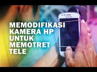 [SHOWCASE] Kofipon - Memodifikasi Kamera HP untuk Memotret Tele