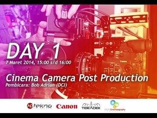 [LIVE HARI 1] Cinema Camera Post Production