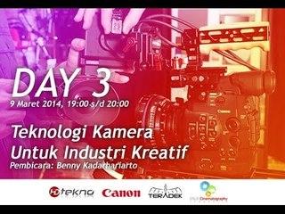[LIVE HARI 3] Teknologi Kamera Untuk Industri Kreatif