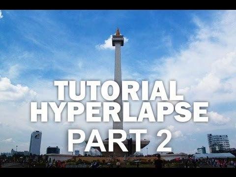 Hyperlapse tutorial Part 2
