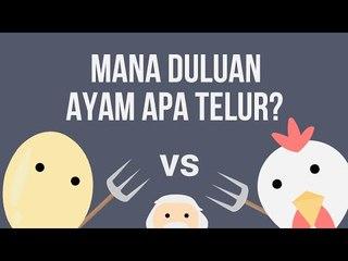 Mana Yang Duluan, Ayam Atau Telur?