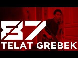 87 - TELAT GREBEK