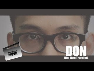 One Minute Movie - DON (The Time Traveller)