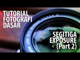Tutorial Fotografi Dasar - Segitiga Exposure [2]