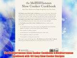 DOWNLOADThe Mediterranean Slow Cooker Cookbook: A Mediterranean Cookbook with 101 Easy Slow