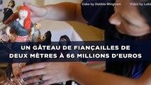 Un gâteau de fiançailles de deux mètres à 66 millions d'euros