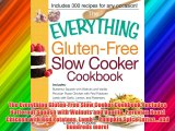 The Everything Gluten-Free Slow Cooker Cookbook: Includes Butternut Squash with Walnuts and