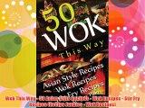Wok This Way - 50 Asian Style Recipes - Wok Recipes - Stir Fry Recipes (Recipe Junkies - Wok