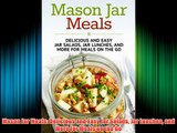 Free DonwloadMason Jar Meals: Delicious and Easy Jar Salads Jar Lunches and More for Meals