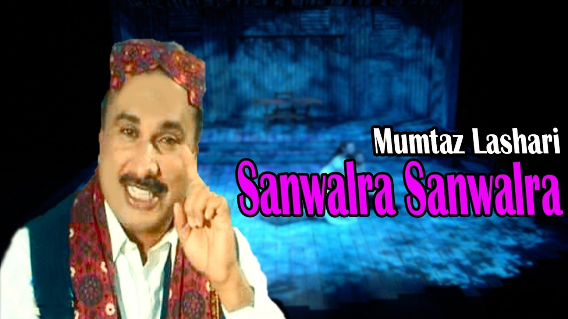 Mumtaz Lashari - Sanwalra Sanwalra