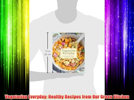 Best DonwloadVegetarian Everyday: Healthy Recipes from Our Green Kitchen