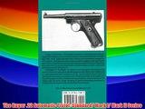 Best DonwloadThe Ruger .22 Automatic Pistol: Standard/ Mark I/ Mark II Series