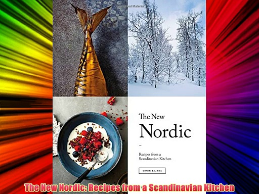 DOWNLOADThe New Nordic: Recipes from a Scandinavian Kitchen