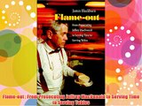 Flame-out : From Prosecuting Jeffrey MacDonald to Serving Time to Serving Tables - Free Download