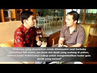 Pemenuhan Nutrisi Bagi Anda yang Berpuasa dengan Denny Santoso & Arief T. Nur Gomo (Part 1)