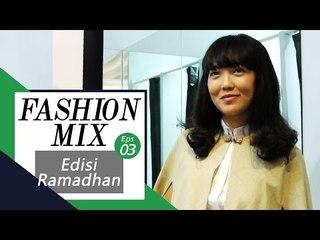 Fashion Mix Eps 03 - Edisi Ramadhan with Monik Wu