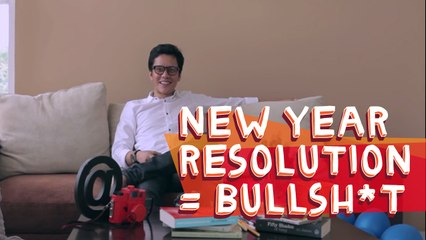 New Year Resolution = Bullshit