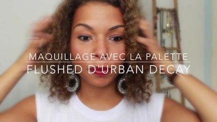 Maquillage avec la Palette Naked Flushed d'Urban Decay