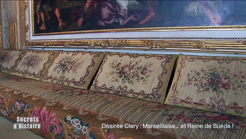 Secrets d'Histoire : Désirée Clary: Marseillaise et Reine de Suède - Intégrale
