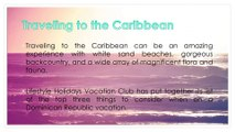 Lifestyle Holidays Vacation Club Shares 3 Things to Consider When On a Puerto Plata Vacation