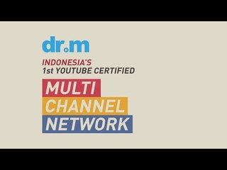 dr.m - The First Indonesia Youtube Certified Multi-Channel Networks (MCN)  | Video Moge Series