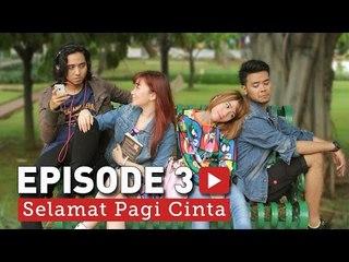 Selamat Pagi Cinta Episode 3  | Video Moge Series