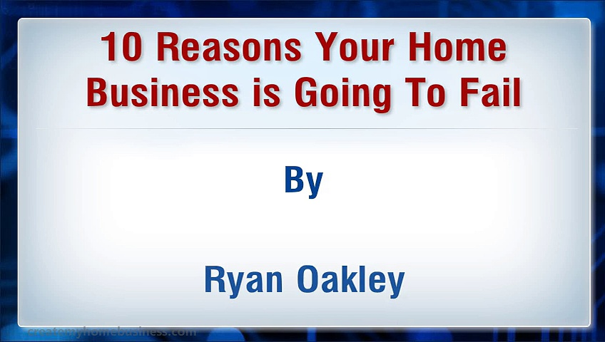 10 Reasons Your Home Business is Going To Fail