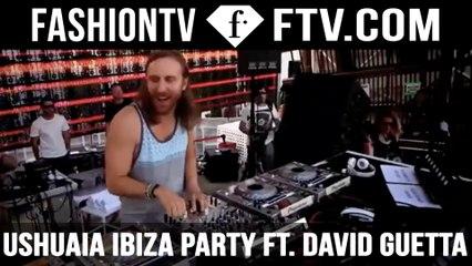 Ushuaia Ibiza Party ft  David Guetta! | FTV.com