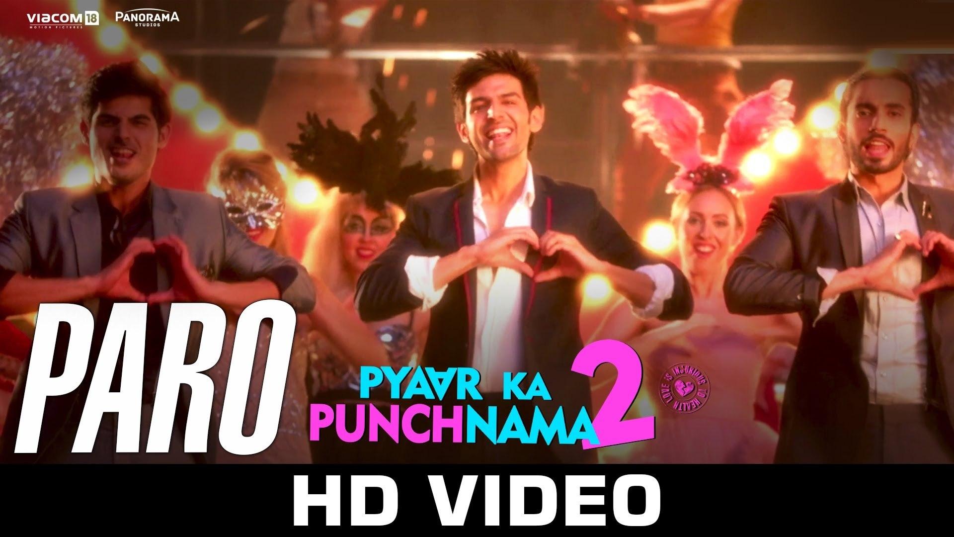 Paro - VIDEO Song - Pyaar Ka Punchnama -2 (2015) | Artik | Nushrat | Sunny | Sonnalli | Omkar | Ishi