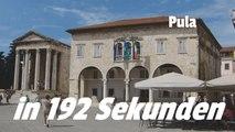 Pula - Istrien - Kroatien in 192 Sekunden
