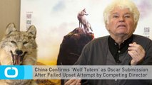 China Confirms 'Wolf Totem' as Oscar Submission After Failed Upset Attempt by Competing Director