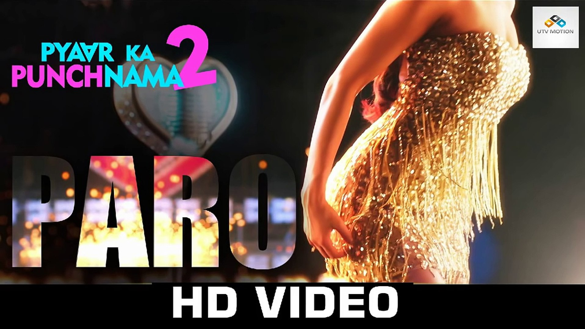 Paro Official Video Song - Pyaar Ka Punchnama 2 - Hitesh Sonik -
