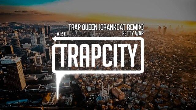 Fetty Wap - Trap Queen (Crankdat Remix)