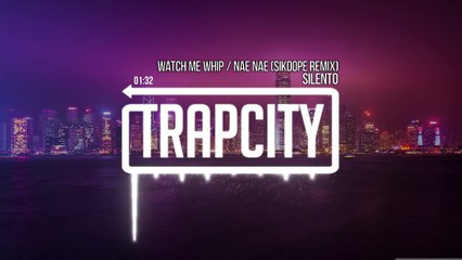 Silento - Watch Me (Whip - Nae Nae) (Sikdope Remix)