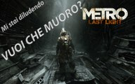 LE MIE MORTI SU METRO LAST LIGHT REDUX [GAMEPLAY]