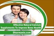 Effective Natural Calcium Supplements To Improve Bone Health