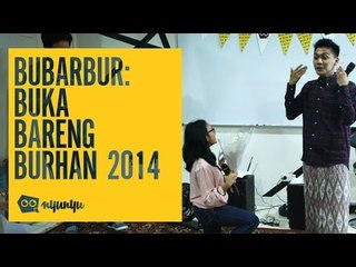 BUBARBUR: Buka Bareng Burhan 2014