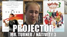 Projector: Mr. Turner / Nativity 3: Dude, Where's My Donkey?! (REVIEW)