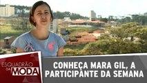 Conheça Mara Gil, a participante da semana